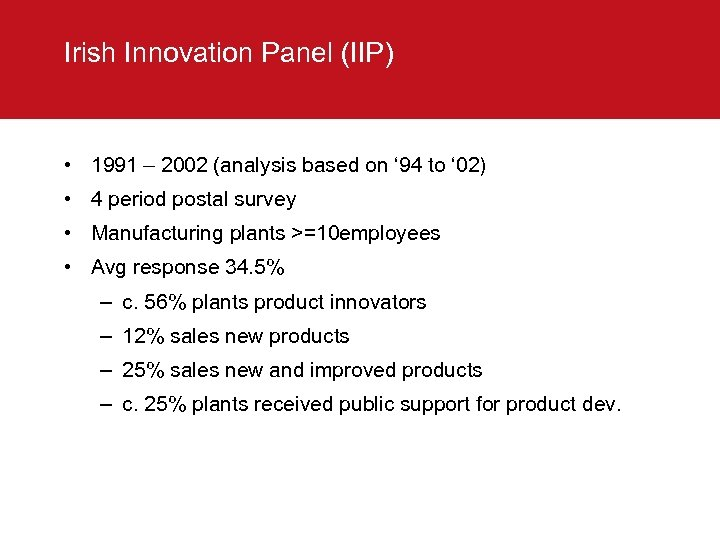 Irish Innovation Panel (IIP) • 1991 – 2002 (analysis based on ' 94 to