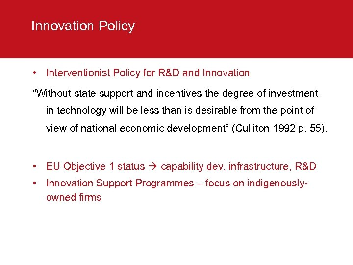 """Innovation Policy • Interventionist Policy for R&D and Innovation """"Without state support and incentives"""