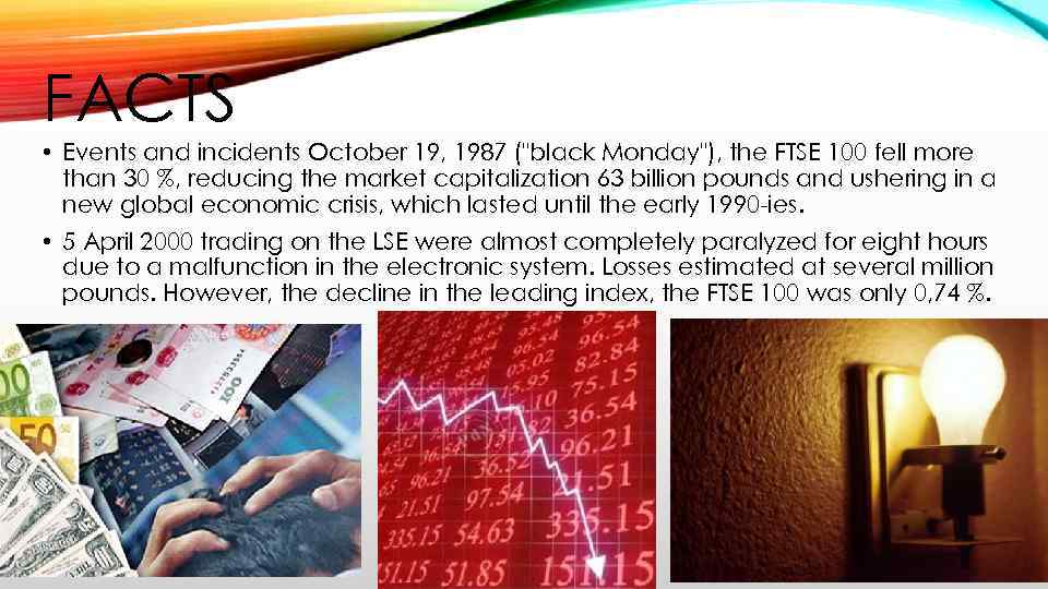 FACTS • Events and incidents October 19, 1987 (