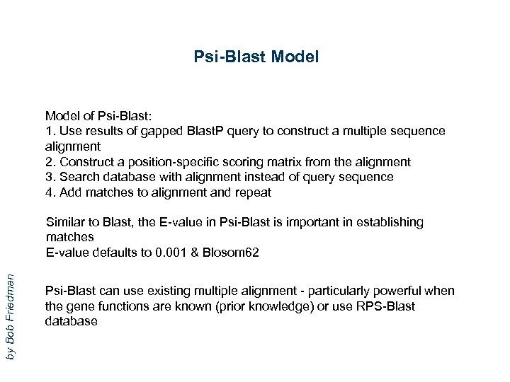 Psi-Blast Model of Psi-Blast: 1. Use results of gapped Blast. P query to construct