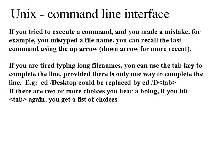 Unix - command line interface If you tried to execute a command, and you