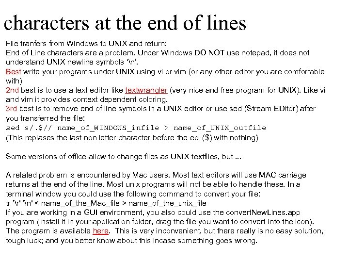 characters at the end of lines File tranfers from Windows to UNIX and return: