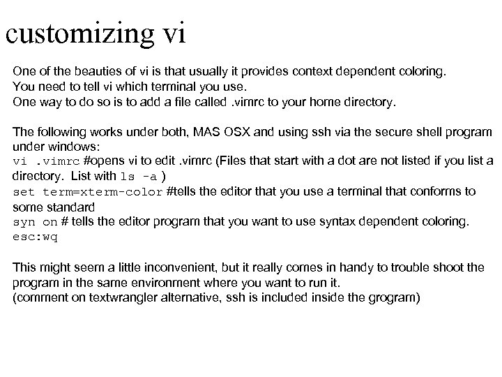 customizing vi One of the beauties of vi is that usually it provides context