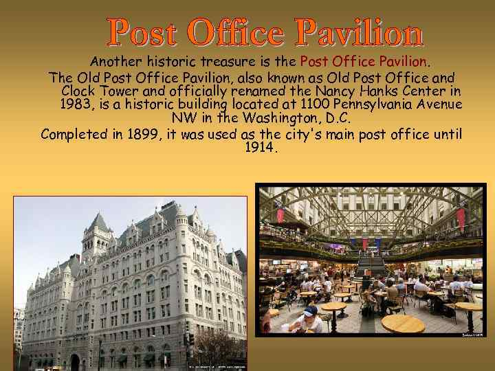 Another historic treasure is the Post Office Pavilion. The Old Post Office Pavilion, also