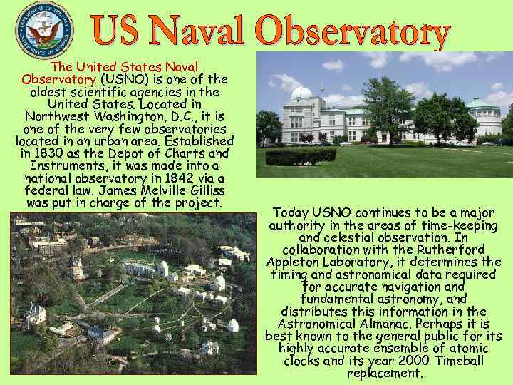 The United States Naval Observatory (USNO) is one of the oldest scientific agencies in