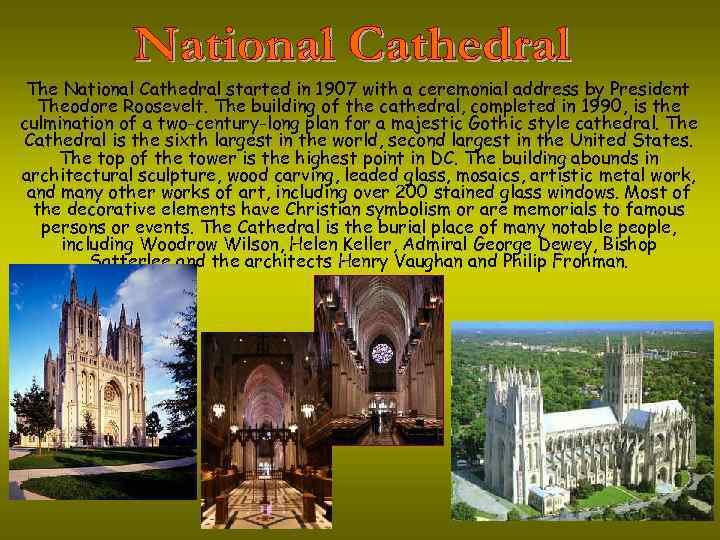 The National Cathedral started in 1907 with a ceremonial address by President Theodore Roosevelt.
