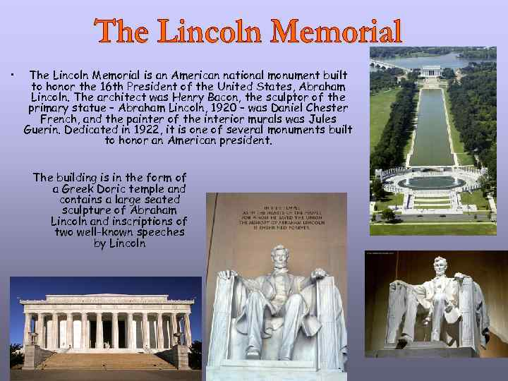 • The Lincoln Memorial is an American national monument built to honor the