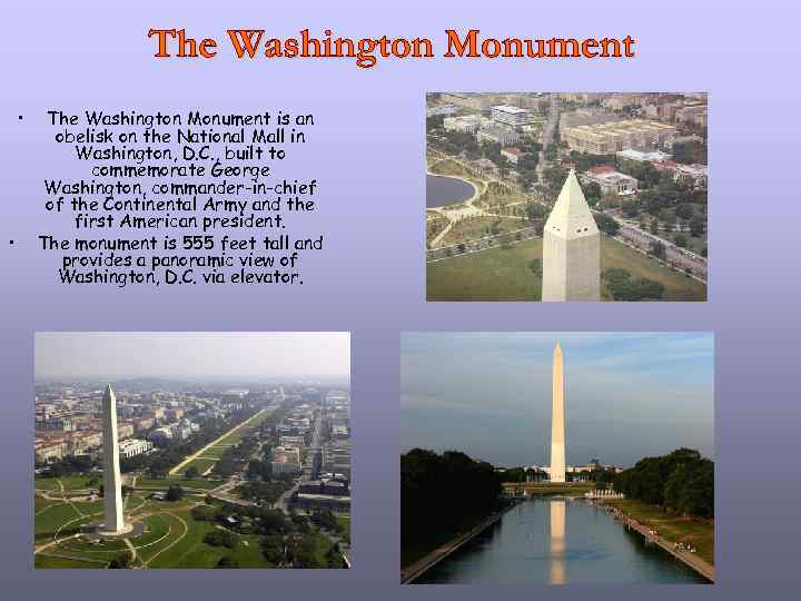 • • The Washington Monument is an obelisk on the National Mall in