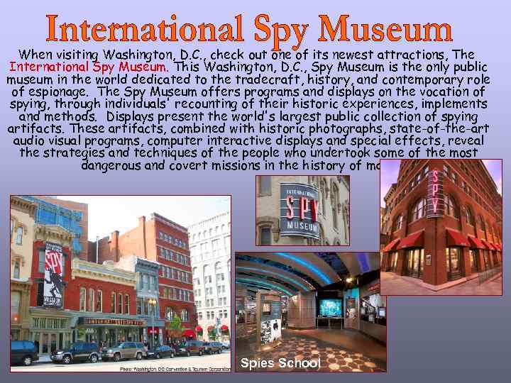 When visiting Washington, D. C. , check out one of its newest attractions, The