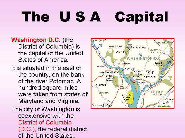 The U S A Capital Washington D. C. (the District of Columbia) is the