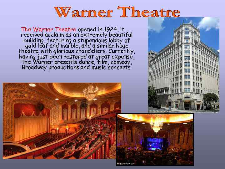 The Warner Theatre opened in 1924, it received acclaim as an extremely beautiful building,