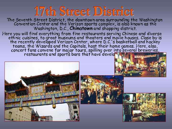 The Seventh Street District, the downtown area surrounding the Washington Convention Center and the