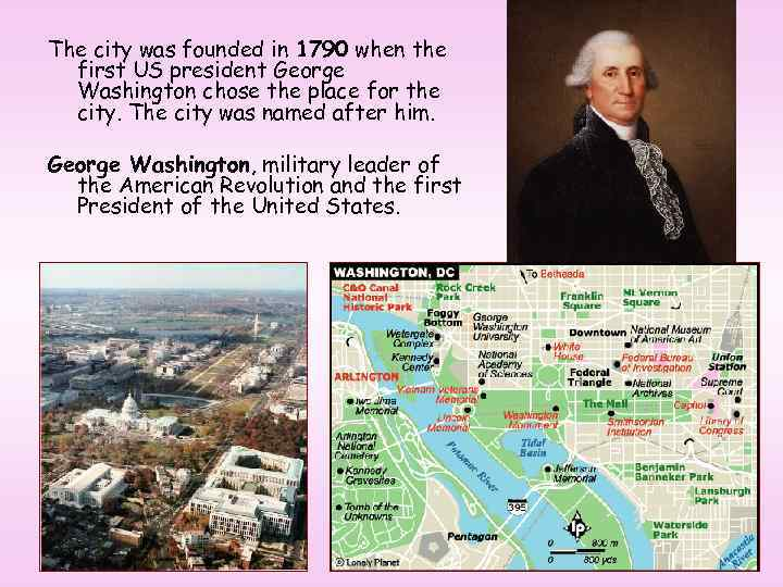 The city was founded in 1790 when the first US president George Washington chose