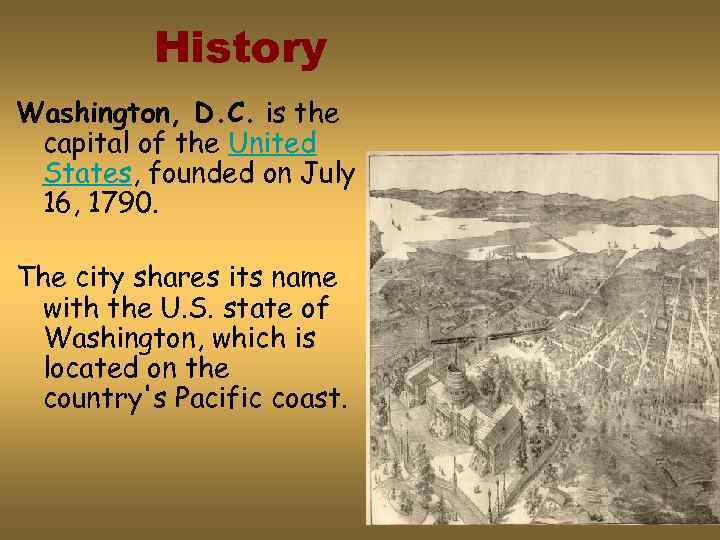 History Washington, D. C. is the capital of the United States, founded on July