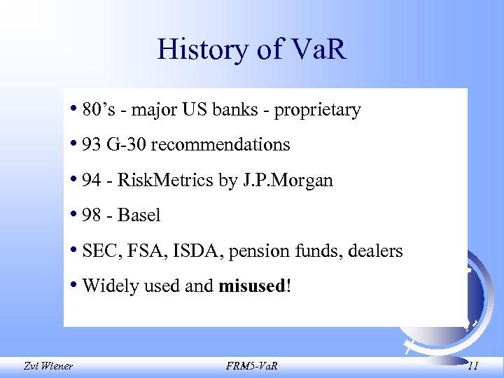 History of Va. R • 80's - major US banks - proprietary • 93
