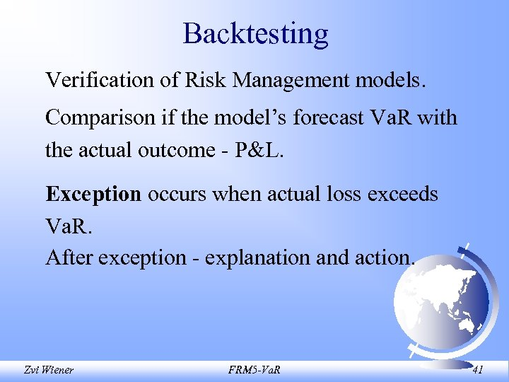 Backtesting Verification of Risk Management models. Comparison if the model's forecast Va. R with