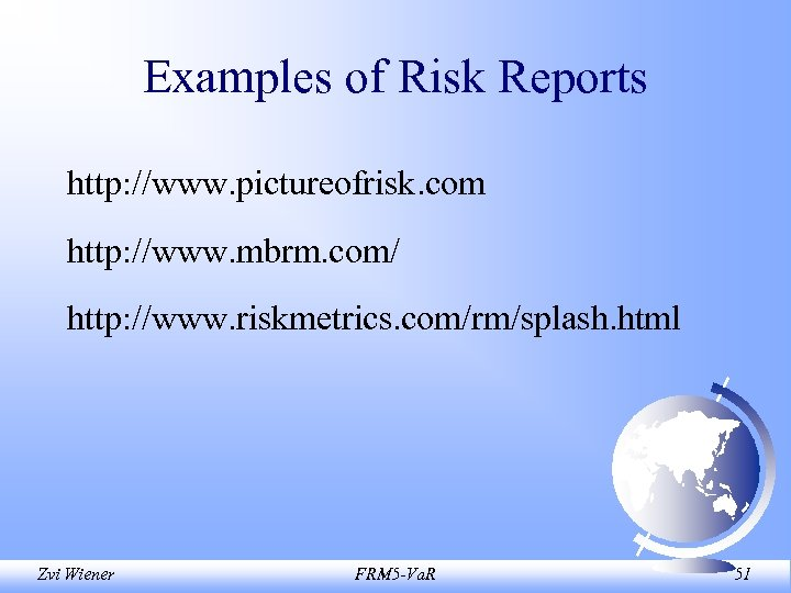 Examples of Risk Reports http: //www. pictureofrisk. com http: //www. mbrm. com/ http: //www.
