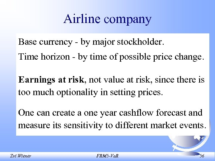 Airline company Base currency - by major stockholder. Time horizon - by time of