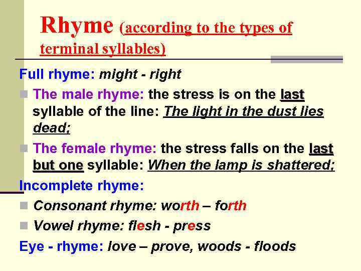 Rhyme (according to the types of terminal syllables) Full rhyme: might - right n