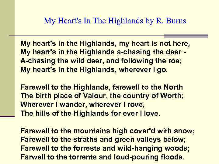 My Heart's In The Highlands by R. Burns My heart's in the Highlands, my