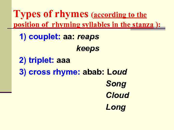 Types of rhymes (according to the position of rhyming syllables in the stanza ):