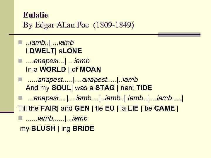 Eulalie By Edgar Allan Poe (1809 -1849) n. . iamb. .  . . .