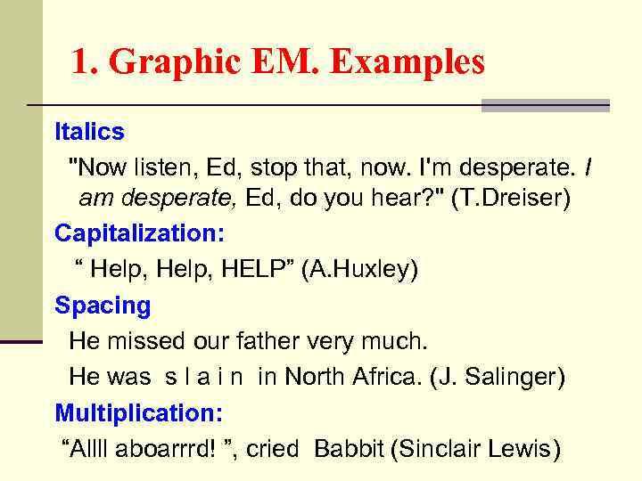 1. Graphic EM. Examples Italics