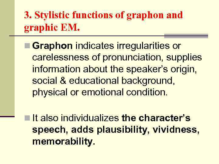 3. Stylistic functions of graphon and graphic EM. n Graphon indicates irregularities or carelessness