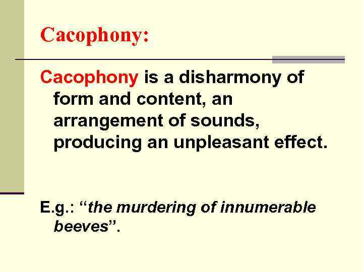Cacophony: Cacophony is a disharmony of form and content, an arrangement of sounds, producing