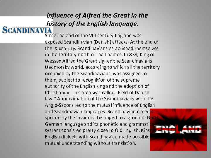 Influence of Alfred the Great in the history of the English language. Since the
