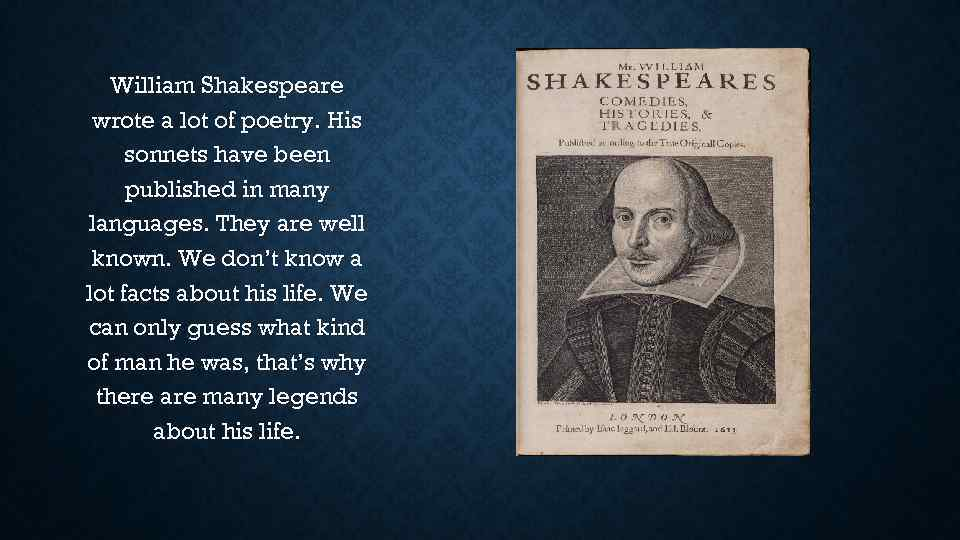 an introduction to the life of william shakespeare a writer The true title of this work should be 'concerning shakespeare' the author's original incentive was the desire to introduce, as they say in england, the new translation of shakespeare to the public.