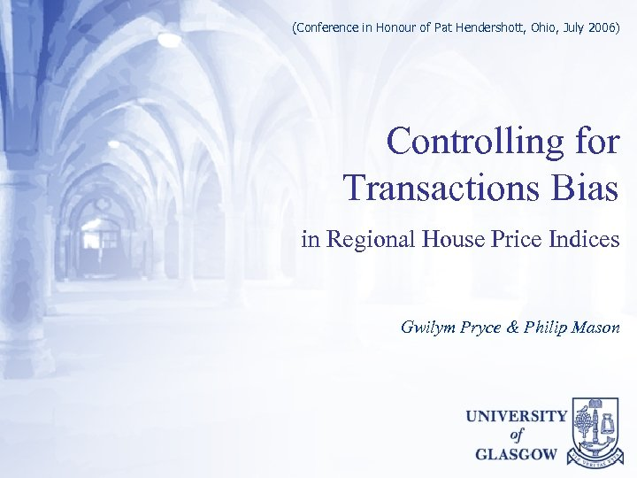(Conference in Honour of Pat Hendershott, Ohio, July 2006) Controlling for Transactions Bias in
