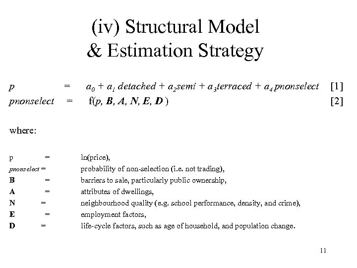 (iv) Structural Model & Estimation Strategy p = pnonselect = a 0 + a