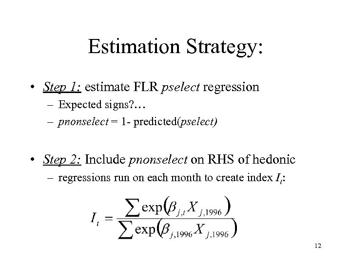Estimation Strategy: • Step 1: estimate FLR pselect regression – Expected signs? … –
