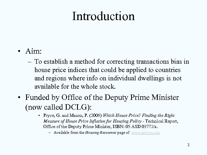 Introduction • Aim: – To establish a method for correcting transactions bias in house