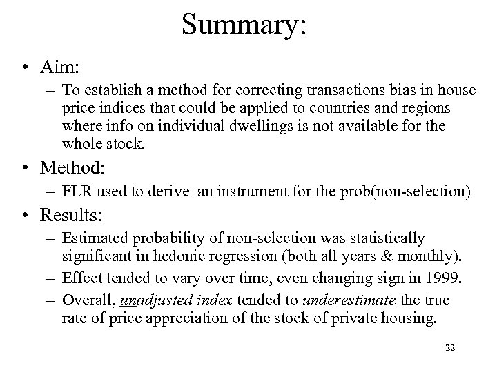 Summary: • Aim: – To establish a method for correcting transactions bias in house