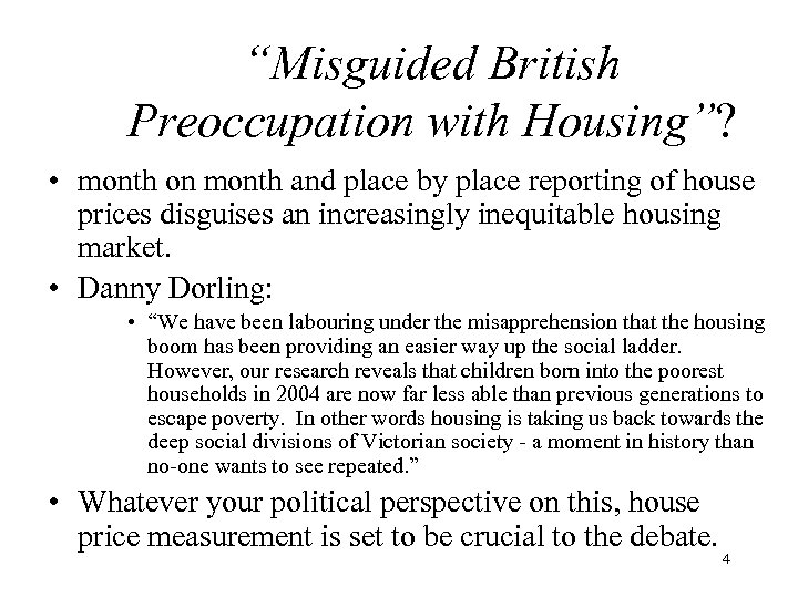 """Misguided British Preoccupation with Housing""? • month on month and place by place reporting"