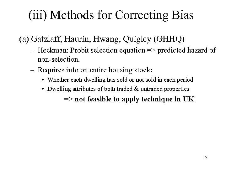 (iii) Methods for Correcting Bias (a) Gatzlaff, Haurin, Hwang, Quigley (GHHQ) – Heckman: Probit