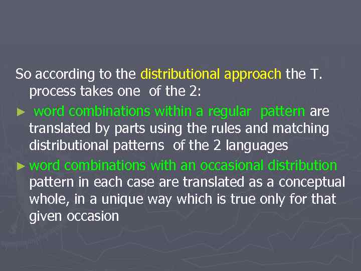 So according to the distributional approach the T. process takes one of the 2: