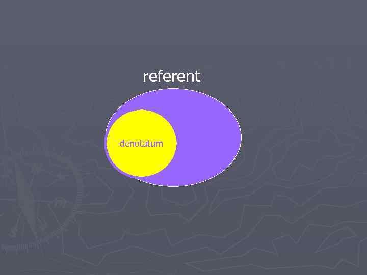 referent denotatum