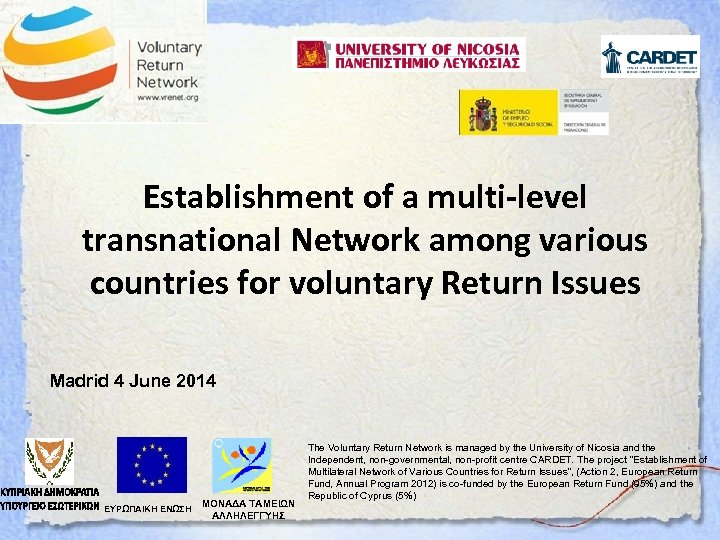 Establishment of a multi-level transnational Network among various countries for voluntary Return Issues Madrid