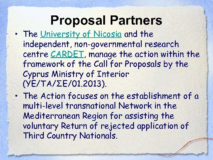 Proposal Partners • The University of Nicosia and the independent, non-governmental research centre CARDET,