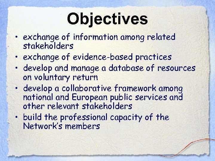 Objectives • exchange of information among related stakeholders • exchange of evidence-based practices •