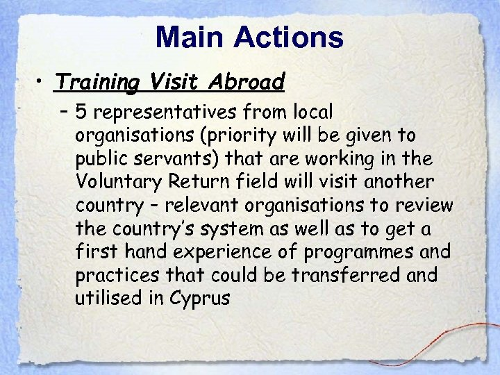 Main Actions • Training Visit Abroad – 5 representatives from local organisations (priority will