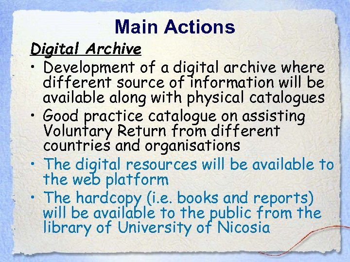 Main Actions Digital Archive • Development of a digital archive where different source of