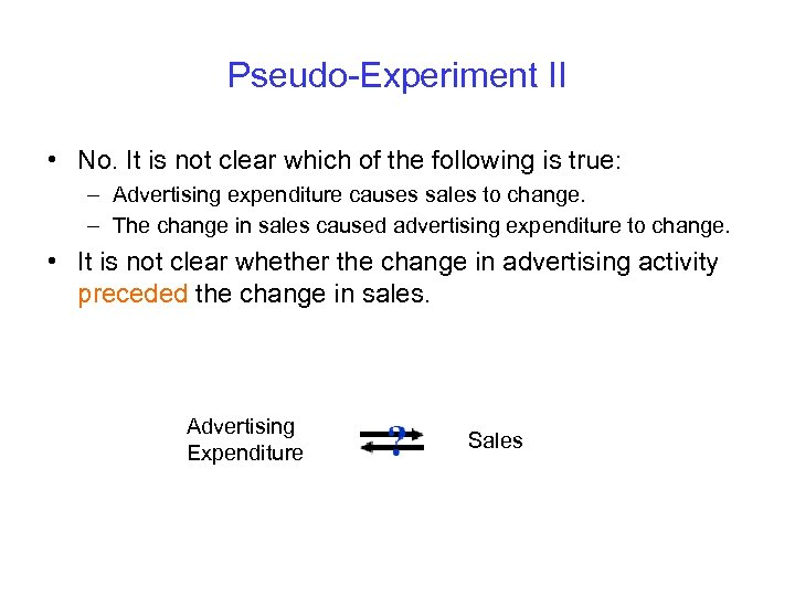 Pseudo-Experiment II • No. It is not clear which of the following is true: