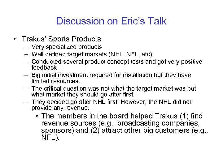 Discussion on Eric's Talk • Trakus' Sports Products – Very specialized products – Well