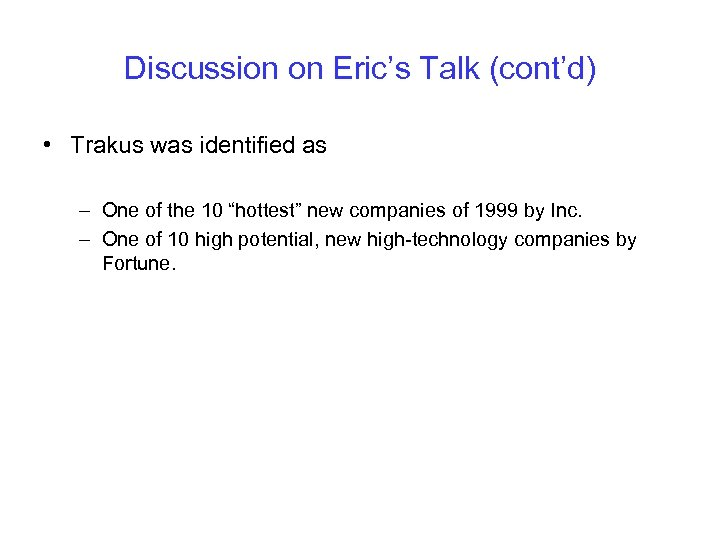 Discussion on Eric's Talk (cont'd) • Trakus was identified as – One of the