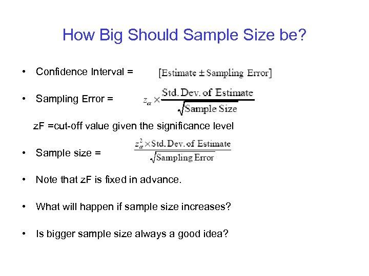 How Big Should Sample Size be? • Confidence Interval = • Sampling Error =