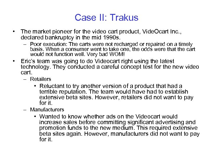Case II: Trakus • The market pioneer for the video cart product, Vide. Ocart